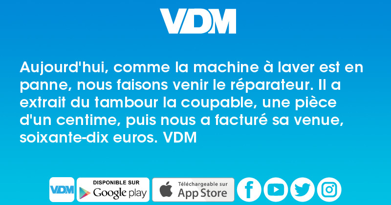 vdm aujourd 39 hui comme la machine laver est en panne nous faisons venir le r parateur il a. Black Bedroom Furniture Sets. Home Design Ideas
